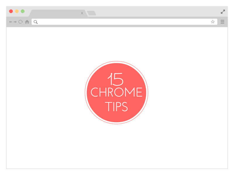 Google Chrome Tips & Tricks